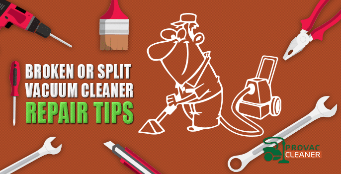 Broken Or Split Vacuum Cleaner Repair Tips