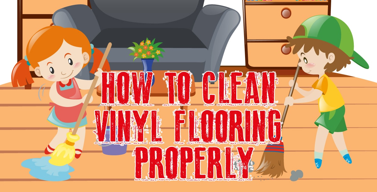 How To Clean Vinyl Flooring Properly