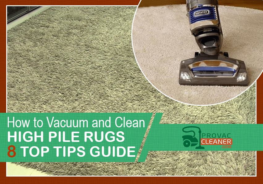How to Vacuum and Clean High Pile Rugs
