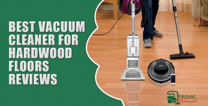 Best Vacuum Cleaner For Hardwood Floors Reviews 2019