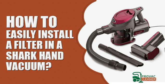 How to Easily Install a Filter in a Shark Hand Vacuum?