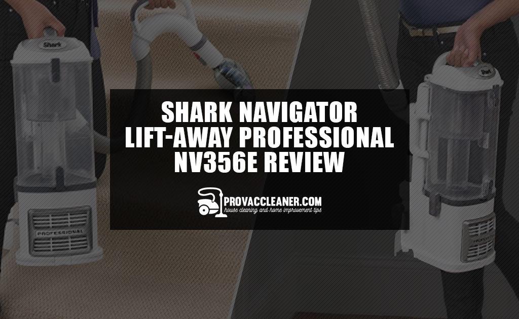 Shark Navigator Lift-Away Professional NV356E Review