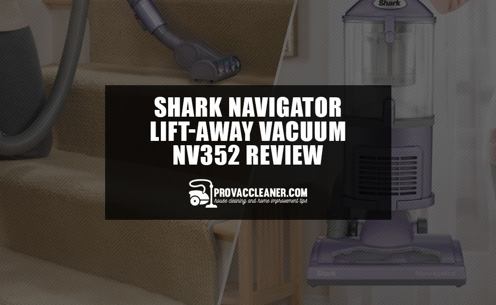 Shark Navigator Lift Away Vacuum Nv352 Review