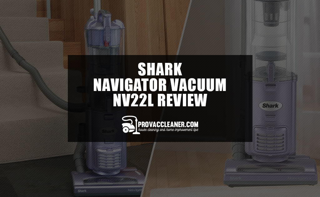 Shark Navigator Vacuum NV22L Review