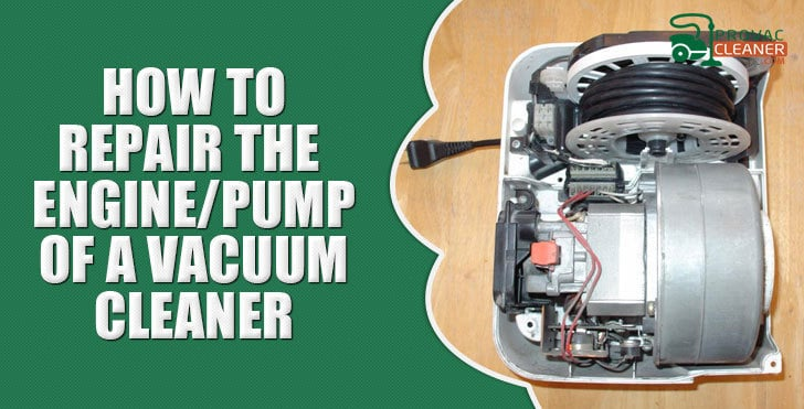 How to Repair the Engine of a Vacuum Cleaner