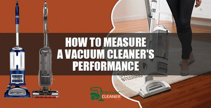 Measure Vacuum Cleaners Performance